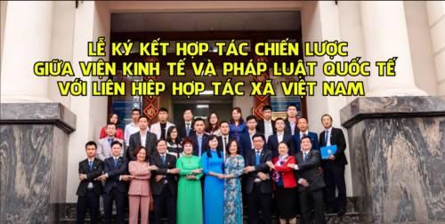 Lễ ký kết hợp tác chiến lược giữa Viện Kinh tế và Pháp luật Quốc tế với Liên hiệp HTX Việt Nam và Liên hiệp HTX OCOP Việt Nam